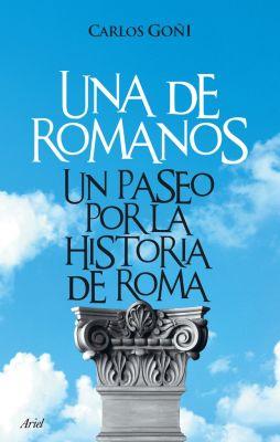 UNA DE ROMANOS. UN PASEO POR LA HISTORA DE ROMA