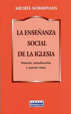 LA ENSEÑANZA SOCIAL DE LA IGLESIA