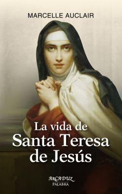 LA VIDA DE SANTA TERESA DE JESUS. 18 EDICION