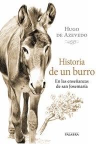 HISTORIA DE UN BURRO EN LAS ENSEÑANZAS DE SAN JOSEMARIA
