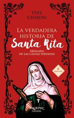 LA VERDADERA HISTORIA DE SANTA RITA. ABOGADA CAUSAS PERDIDAS (4ed)