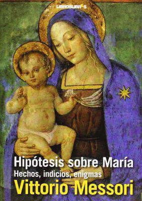 HIPOTESIS SOBRE MARIA. HECHOS, INDICIOS, ENIGMAS