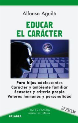 EDUCAR EL CARACTER