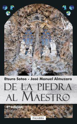 DE LA PIEDRA AL MAESTRO - GAUDI -