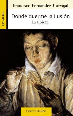 DONDE DUERME LA ILUSION. LA TIBIEZA - 15 ED