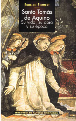 SANTO TOMAS DE AQUINO. SU VIDA, SU OBRA Y SU EPOCA