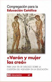 VARON Y MUJER LOS CREO:PARA UNA VIDA DE DIALOGO SOBRE LA CUESTION DEL >>GENDER>> EN LA EDUCACION