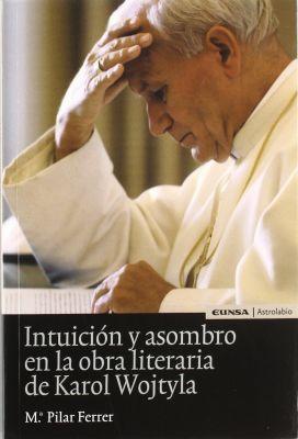 INTUICION Y ASOMBRO EN LA OBRA LITERARIA DE KAROL WOJTYLA