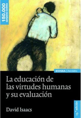 LA EDUCACION DE LAS VIRTUDES HUMANAS Y SU EVALUACION