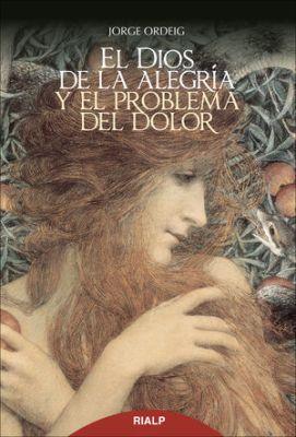 EL DIOS DE LA ALEGRIA Y EL PROBLEMA DEL DOLOR (2da ED.)