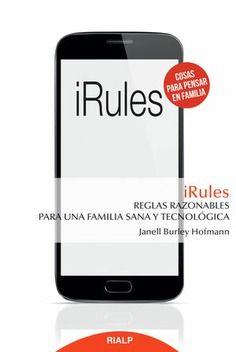 IRULES: REGLAS RAZONABLES PARA UNA FAMILIA SANA Y TECNOLOGICA
