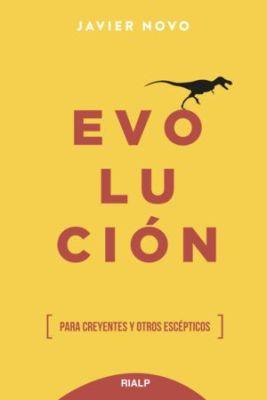 EVOLUCION. Para creyentes y otros escépticos