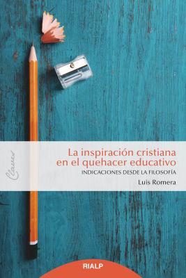 LA INSPIRACION CRISTIANA EN EL QUEHACER EDUCATIVO