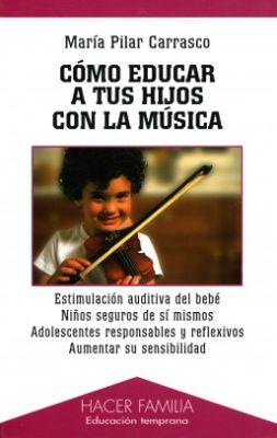 COMO EDUCAR A TUS HIJOS CON LA MUSICA