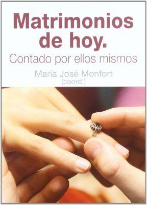 MATRIMONIOS DE HOY. CONTADOS POR ELLOS MISMOS
