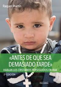 ANTES DE QUE SEA DEMASIADO TARDE. HABLAN CRISTIANOS PERSEGUDOS EN IRAK