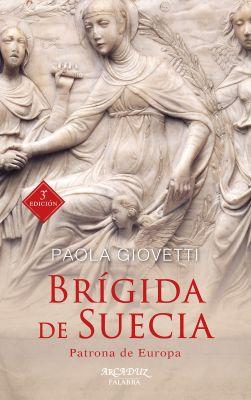 BRIGIDA DE SUECIA. PATRONA DE EUROPA (3 ED)