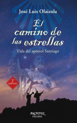 EL CAMINO DE LAS ESTRELLAS. VIDA DEL APOSTOL SANTIAGO. NE