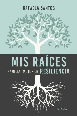 MIS RAICES. FAMILIA, MOTOR DE RESILIENCIA