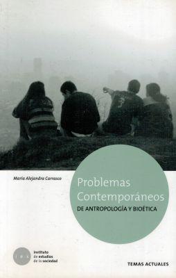 PROBLEMAS CONTEMPORANEOS DE ANTROPOLOGIA Y BIOETICA (RUSTICO)