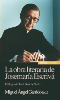 LA OBRA LITERARIA DE JOSEMARIA ESCRIVA.