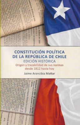 CONSTITUCIONPOLITICA DE CHILE. EDICION HISTORICA