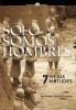 SOLO SOMOS HOMBRES. 7 VICIOS Y VIRTUDES
