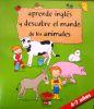 APRENDE INGLES Y DESCUBRE EL MUNDO DE LOS ANIMALES. 4-7 AÑOS