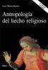 ANTROPOLOGIA DEL HECHO RELIGIOSO. (2 ED)