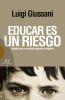 EDUCAR ES UN RIESGO