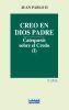 CREO EN DIOS PADRE. CATEQUESIS SOBRE EL CREDO (I)