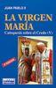 LA VIRGEN MARIA. CATEQUESIS SOBRE EL CREDO (V)