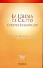 LA IGLESIA DE CRISTO. CURSO DE ECLESIOLOGIA