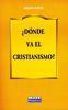 DONDE VA EL CRISTIANISMO?
