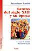 SANTOS DEL SIGLO XIII Y SU EPOCA.CUANDO EL MUNDO DESCUBRIO LA PAZ