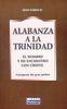 ALABANZA A LA TRINIDAD. EL HOMBRE Y SU ENCUENTRO CON DIOS. CATEQUESIS
