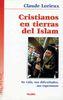 CRISTIANOS EN TIERRAS DEL ISLAM. SU VIDA, DIFICULTADES Y ESPERANZAS