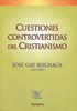 CUESTIONES CONTROVERTIDAS DEL CRISTIANISMO