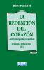 LA REDENCION DEL CORAZON. ANTROPOLOGIA DE LA CASTIDAD