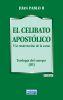 EL CELIBATO APOSTOLICO. Y LA RESURRECCION DE LA CARNE 1