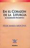 EN EL CORAZON DE LA LITURGIA
