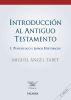 INTRODUCCION AL ANTIGUO TESTAMENTO I : Pentateuco y libros históricos