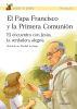 EL PAPA FRANCISCO Y LA PRIMERA COMUNION