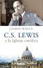 C. S. LEWIS Y LA IGLESIA CATOLICA 1