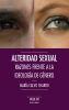 ALTERIDAD SEXUAL. RAZONES FRENTE A LA IDEOLOGIA DE GENERO