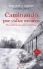 CAMINANDO POR VALLES OSCUROS: Memorias de un jesuita en el Gulag (2ed) 1
