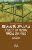 LIBERTAD DE CONCIENCIA. EL DERECHO A LA BUSQUEDA PERSONAL DE LA VERDAD