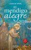 EL MENDIGO ALEGRE. HISTORIA DE SAN FRANCISCO DE ASIS. 15 EDICION 1