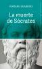 LA MUERTE DE SOCRATES. UNA INTERPRETACION DE LOS ESCRITOS PLATONICOS