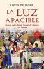 LA LUZ APACIBLE. NOVELA SOBRE SANTO TOMAS DE AQUINO Y SU TIEMPO -18 ed